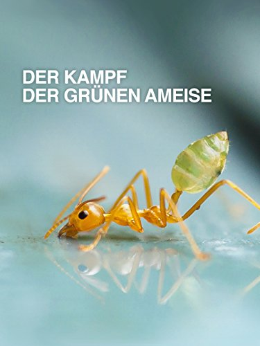 Der Kampf der grünen Ameise