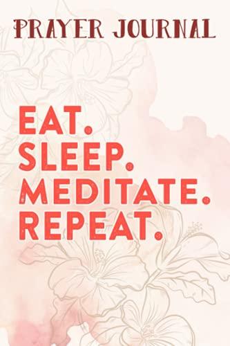 Prayer Journal Funny Eat Sleep MEDITATE Repeat Yoga Apparel Funny: Prayer Calendar Journal, Motivational Planner 2021,For Women, Journal Religious, Hope Waits