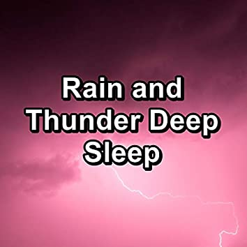 Rain and Thunder Deep Sleep