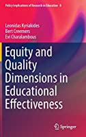 Equity and Quality Dimensions in Educational Effectiveness (Policy Implications of Research in Education, 8)