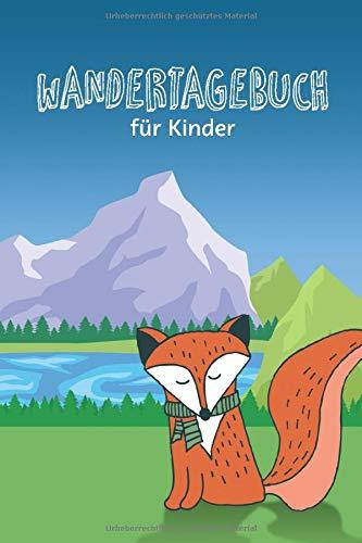 Wandertagebuch für Kinder: Kindgerechtes Journal zum Eintragen der schönsten Wandertouren und Ausflüge, Cover mit Fuchs