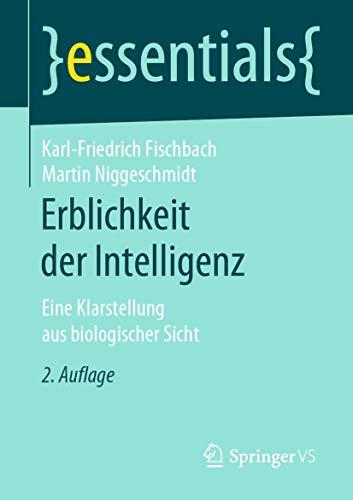 Erblichkeit der Intelligenz: Eine Klarstellung aus biologischer Sicht (essentials)