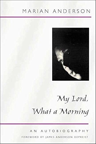 My Lord, What a Morning: AN AUTOBIOGRAPHY (Music in American Life)