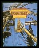 Rouen 94, le rendez-vous des grands voiliers