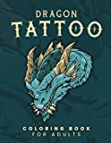 Dragon Tattoo Coloring Book For Adults: Art Coloring Pages with Stencils   Designs Such as Dragon, Sugar Skull, Guns, Rose, Heart, Snake, Wild ... for Adult   Color by Gel Pens, Markers, Crayo