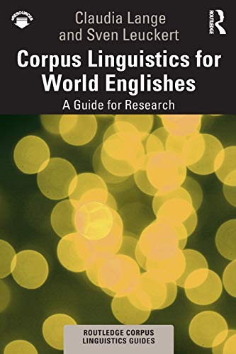 Corpus Linguistics for World Englishes (Routledge Corpus Linguistics Guides)