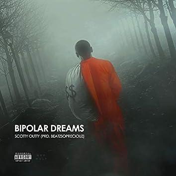 Bipolar Dreams
