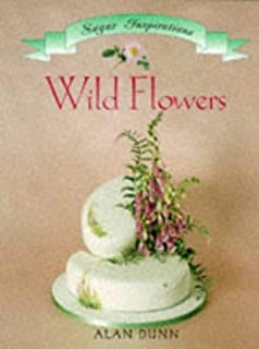 Wild Flowers (Sugar Inspirations) by Alan Dunn (1-Sep-1995) Paperback