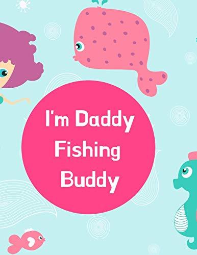 I'm Daddy Fishing Buddy: Fishing Log Journal For School Kids Children:...