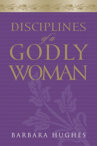 Disciplines of a Godly Woman (Paperback Edition)