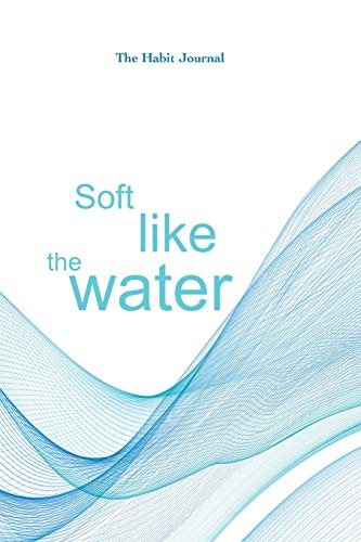 Best Prices! Soft Like The Water: the hydration journal to reach your water drinking goals (6x9, 90 ...
