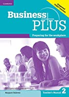 Business Plus Level 2 Teacher's Manual: Preparing for the Workplace