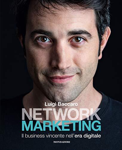 Network marketing. Il business vincente nell'era digitale