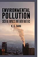Enviromental Pollution Societal Impacts and Earth Matters