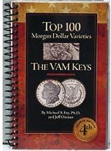 The Top 100 Morgan Dollar Varieties: The VAM Keys 4th Edition