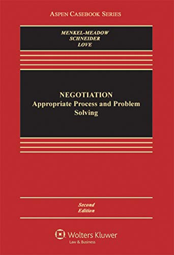 Compare Textbook Prices for Negotiation: Processes for Problem Solving Aspen Casebook 2 Edition ISBN 9781454802648 by Carrie J Menkel-Meadow,Andrea Kupfer Schneider,Lela Porter Love