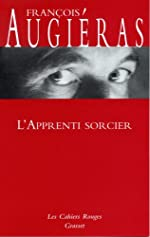L'apprenti sorcier - (*) de François Augiéras