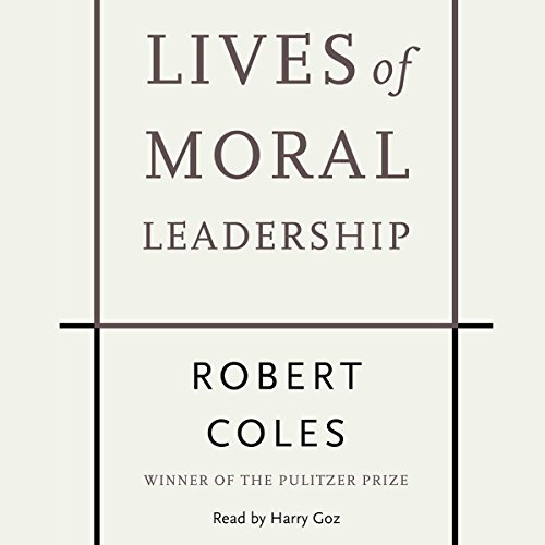 Lives of Moral Leadership audiobook cover art