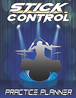 Stick Control Practice Planner: Drum & Percussion Log and Journal