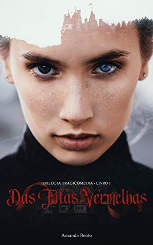 Das Fitas Vermelhas (Trilogia Tragicomédia Livro 1)