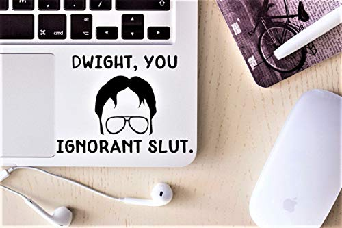 DKISEE Vinyl Decal Dwight, You Ignorant Slut 2-Laptop Decal/Laptop Sticker/Dunder Nijntje Decal/Car Sticker/Car Decal/Window Decal/Window Sticker 5 inch Onecolor