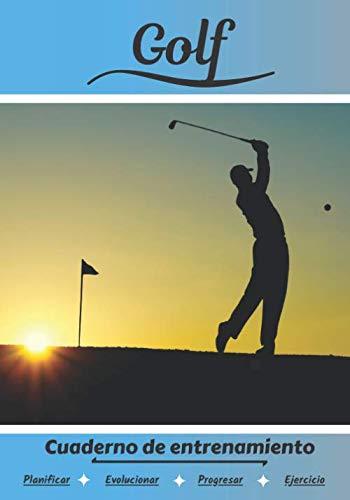 Golf Cuaderno de entrenamiento: Cuaderno de ejercicios para progresar | Deporte y pasión por el Golf | Libro para niño o adulto | Entrenamiento y aprendizaje | Libro de deportes |