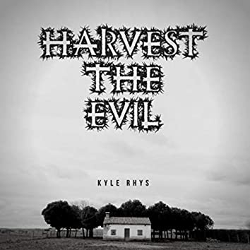 Harvest The Evil
