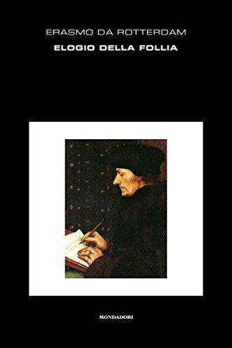 Elogio della follia (Mondadori) (Oscar classici Vol. 224)