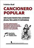 Cancionero popular. 100 Canciones con Acordes, (para Teclado O Guitarra) (Manuales)