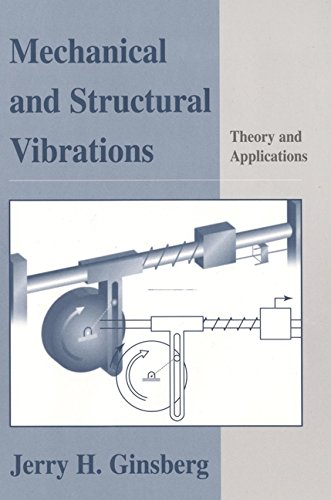 Mechanical and Structural Vibrations: Theory and...