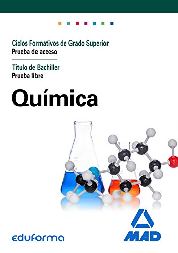 Química para el acceso a ciclos formativos de grado superior Prueba de acceso Título de grado en Educación Secundaria Prueba libre