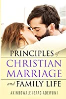 Principles of Christian Marriage and Family Life
