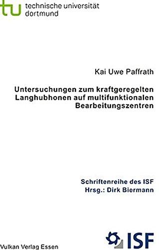 Untersuchungen zum kraftgeregelten Langhubhonen auf multifunktionalen Bearbeitungszentren<br> (Schriftenreihe des ISF)