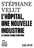 L'Hôpital, une nouvelle industrie - Le langage comme symptôme