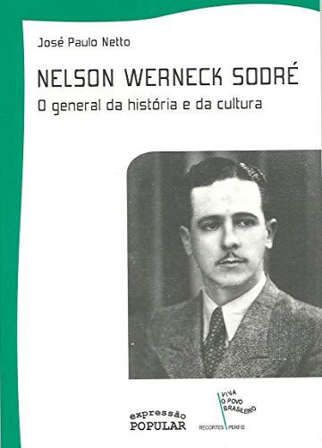 Nelson Werneck Sodré - O General da História e da Cultura