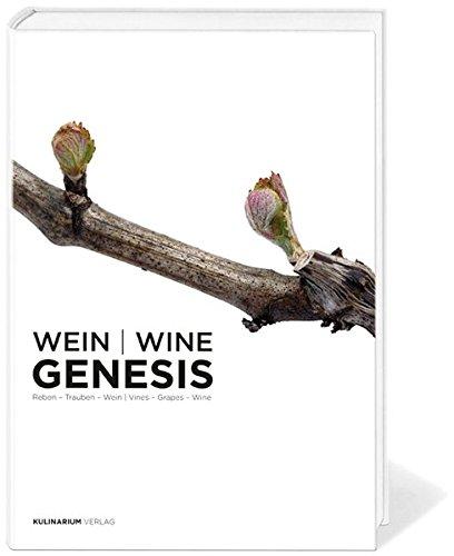 Wein /Wine Genesis: Reben - Trauben - Wein /Vines - Grapes - Wine