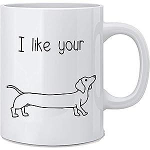 Me gusta tu Weiner Taza divertida para perro Taza de café blanca Gran regalo de novedad para esposa Esposo Mamá Papá Compañero Trabajador Jefe y amigos