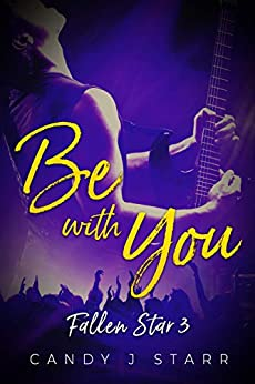 Be With You (Fallen Star Book 3) by [Candy J Starr]