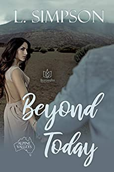 Beyond Today (Alpine Valleys Book 1) by [L. Simpson]