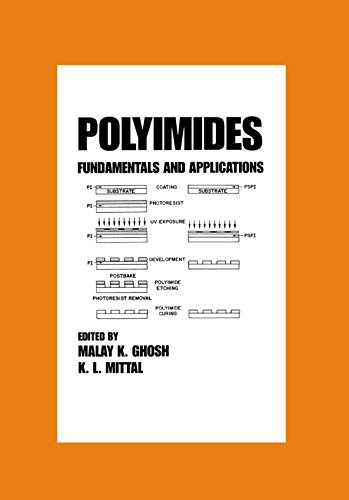 Polyimides: Fundamentals and Applications (Plastics Engineering Book 36) (English Edition)