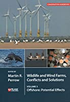 Wildlife and Wind Farms, Conflicts and Solutions: Offshore: Potential Effects (Conservation Handbooks)