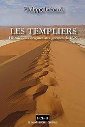 « Les Templiers, Histoire des Origines aux Germes de 1307 », tome I, Philippe Liénard