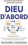DIEU D'ABORD: Nous pouvons apprendre la sagesse de la Bible pour résoudre nos problèmes négatifs (Méthode de symbiose:Troisième édition)
