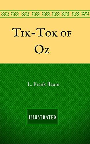 Tik-Tok of Oz: By L. Frank Baum - Illustrated (English Edition)