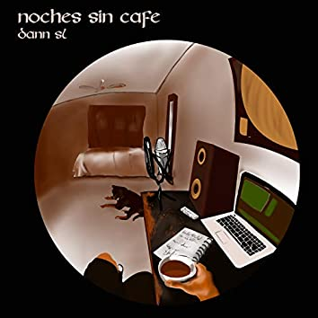 Noches Sin Cafe
