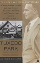 Tuxedo Park: The Wall Street Tycoon Who Changed the Course of World War II by Jennet Conant (3-May-2003) Paperback