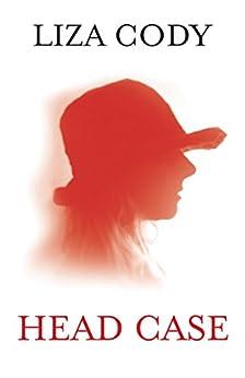 Head Case (Anna Lee Mysteries Book 4) by [Liza Cody]