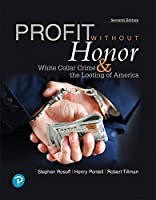 Profit Without Honor: White Collar Crime and the Looting of America, 7th Edition Front Cover