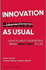 Innovation as Usual: How to Help Your People Bring Great Ideas to Life Kindle Edition