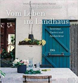 Vom Leben im Landhaus: Interieur, Garten und Architektur ( 3. Oktober 2011 )